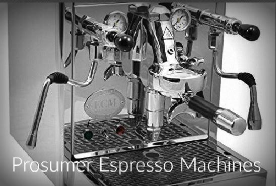 Prosumer Espresso Machines